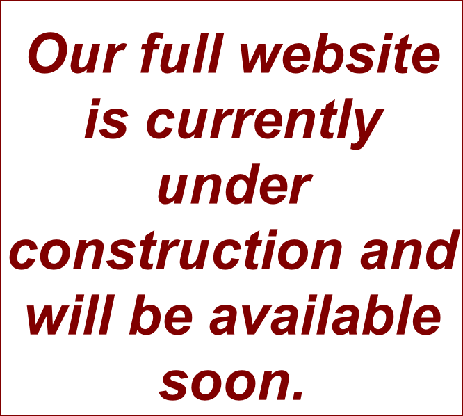 Our full website is currently under construction and will be available soon.
